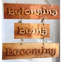 Wood Sign Handcarved - Belonging Being Becoming