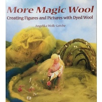 More Magic Wool - Creating Figures & Pictures