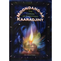 Moondang-ak Kaaradjuny - The Carers of Everything