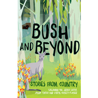 Bush and Beyond: Stories from Country