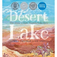 Desert Lake The Story of Kati Thanda-Lake Eyre